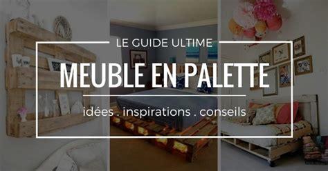 coussin pour canapé palette meuble en palette les meilleures idées guides