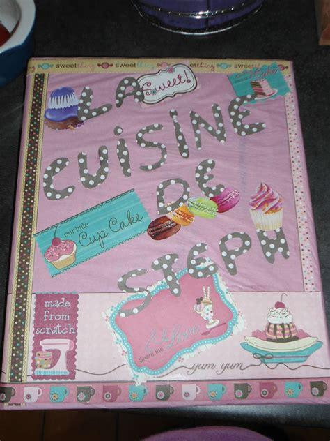 scrapbooking cuisine enfin mon classeur de cuisine en scrapbooking ma p 39 tite