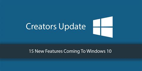 15 new features in the creators update for windows 10