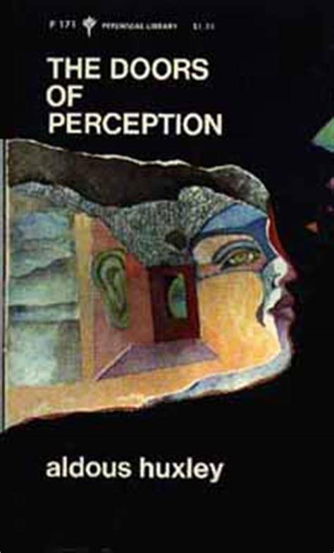 the doors of perception the doors of perception by aldous huxley