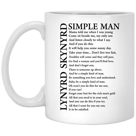 If you're looking for a manly mug, the straight shot certainly fits the bill. Lynyrd Skynyrd Simple Man Coffee Mug