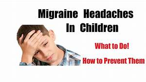Migraine Headaches In Children