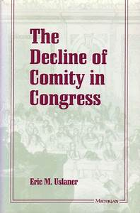 The Decline Of Comity In Congress