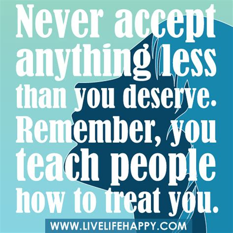 accept     deserve remember yo
