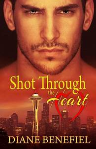 Shot Through the Heart by Diane Benefiel | NOOK Book ...