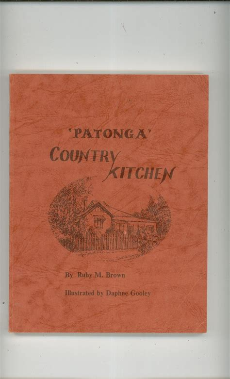 country kitchen cookbook patonga country kitchen cookbook by ruby brown signed copy 2765