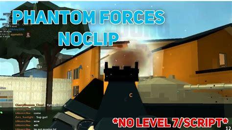 roblox phantom forces noclip walk shoot  walls