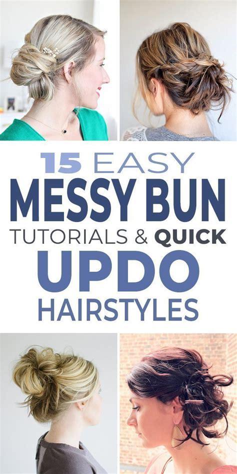 15 Easy Messy Bun Tutorials & Quick Updo Hairstyles