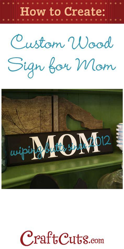 custom wood sign  mom diy decor craftcutscom