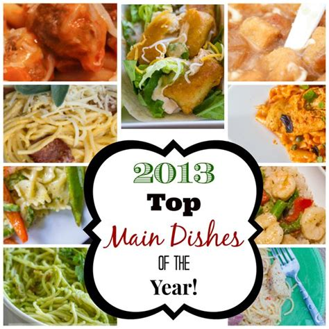Our Top 10 Favorite Main Dish Recipes Of 2013  Daily Dish