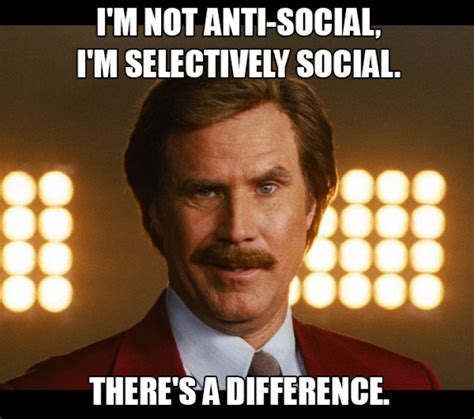 im  anti social im selectively social buz