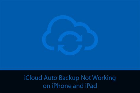 iphone back not working icloud auto backup not working in ios 8 on iphone and