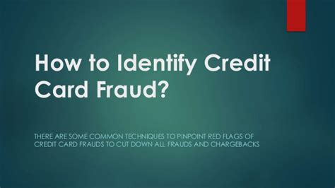 Check spelling or type a new query. How to identify credit card fraud