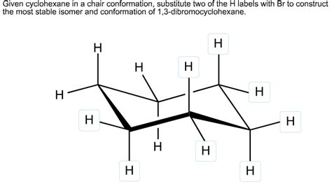 cyclohexane chair conformation point given cyclohexane in a chair conformation substitute