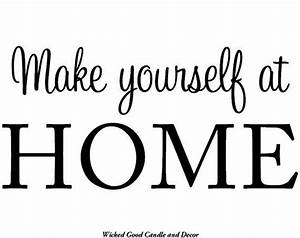 Make Yourself At Home : vinyl wall decal make yourself at home by wickedgooddecor on etsy vinyl wall decals ~ Eleganceandgraceweddings.com Haus und Dekorationen