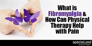 What Is Fibromyalgia And How Can Physical Therapy Help