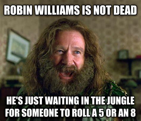 Robin Williams Jumanji Meme - livememe com what year is it jumanji