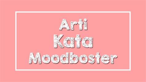 Bagaimana cara menjadi anak gaul? Arti Moodboster dalam Bahasa Gaul - Freedomnesia