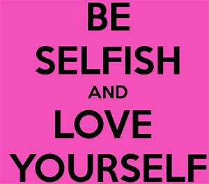 Selfish quotes for whatsapp