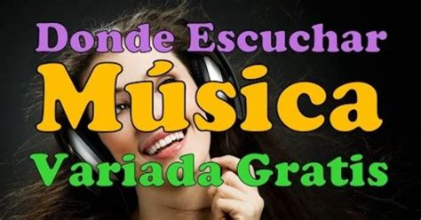 Musica Variada Para Escuchar Gratis Online Mp3 Sin