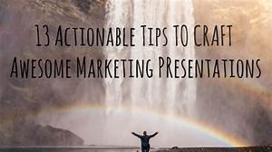 10 minute powerpoint presentation how many slides 13 actionable tips for more awesome marketing