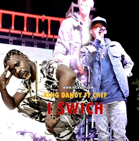 King Dandy Ft Chef 187 I Switchmp3