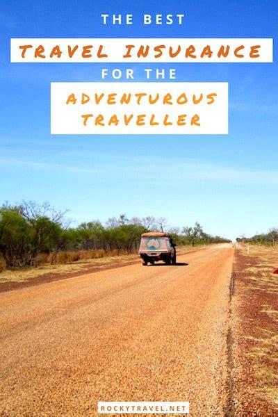 Travel Insurance Best Travel Insurance A Guide For The Adventurous Traveller