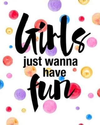 Girl Just Wanna Have Fun New Savings Are Here 39 Off Girls Just Wanna Have Fun Print