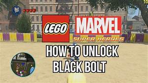 How to Unlock Black Bolt - LEGO Marvel Super Heroes - YouTube