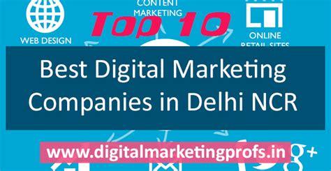 digital marketing company in delhi top 10 best digital marketing companies in delhi ncr