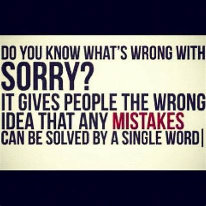 Nothing Sorry Quotes Means Change Mean Words