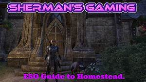 ESO Guide to Homestead. - YouTube