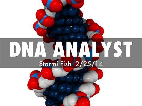 Dna Analyst Dna Analyst By Stormi Fish