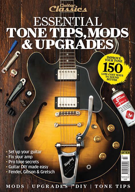 Classics Essential Tone Tips Mods Upgrades