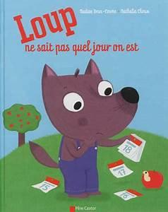 On Est Quel Jour : livre loup ne sait pas quel jour on est nadine brun ~ Melissatoandfro.com Idées de Décoration