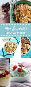 40 Plus Must Try Oatmeal Recipes