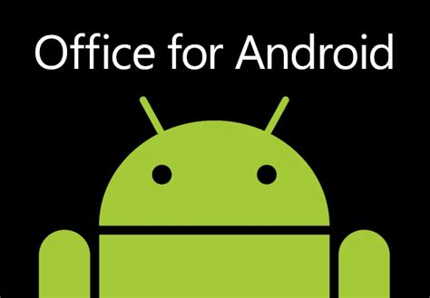 office android office for android phones preview available for testing