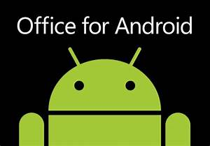 Office for Android Phones Preview Available for Testing ...