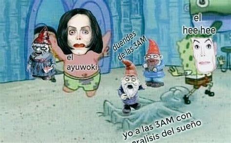 pierde el miedo  el ayuwoki  estos memes super