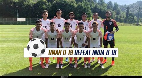 Oman played against india in 1 matches this season. India vs Oman   India stands defeated in U-19 Football