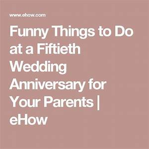 Funny things to do at a fiftieth wedding anniversary for for Things to do for wedding anniversary
