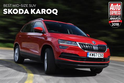 Sized Suv by Mid Size Suv Of The Year 2018 Skoda Karoq Auto Express
