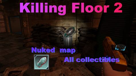 killing floor 2 outpost collectibles killing floor 2 nuked collectibles 28 images killing floor 2 all collectibles part 1