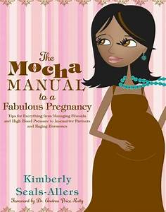 The Mocha Manual To A Fabulous Pregnancy By Kimberly Seals