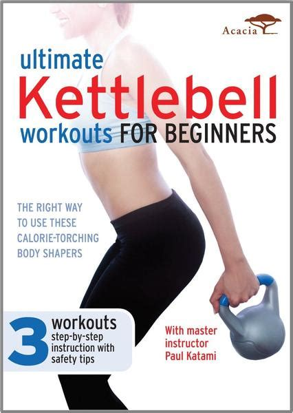 kettlebell beginners ultimate paul katami kettle workout beginner weights kettlebells bell workouts training dvd routine body strength exercise tone pilates