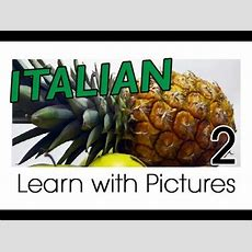 Learn Italian  Italian Fruit Vocabulary Youtube