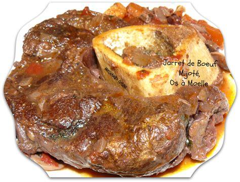 cuisiner jarret de boeuf jarret de boeuf mijoté avec des os à moelle miechambo