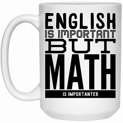 Math English Importanter Important Quotes Funny Teacher