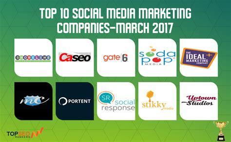 top marketing companies top 10 social media marketing companies march 2017 top