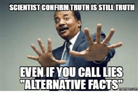Alternative Facts Memes - 25 best memes about alternative facts meme alternative facts memes